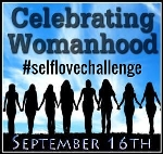 Celebrating Womanhood #selflovechallenge