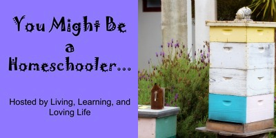 You Might Be a #Homeschooler...