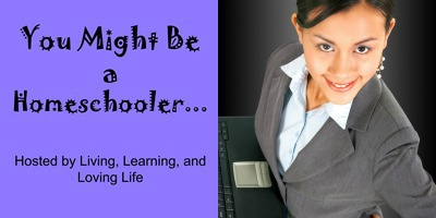 You Might Be a Homeschooler Week 2